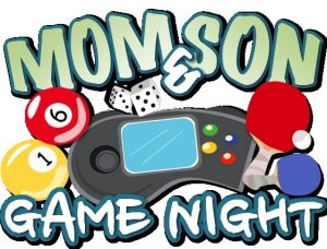 Mother and Son Game Night Sunday May 19th Cancelled